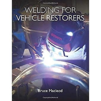 Welding for Vehicle Restorers by Bruce Macleod - 9781785006814 Book