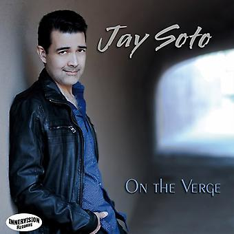 Soto*Jay - On the Verge [CD] USA Import