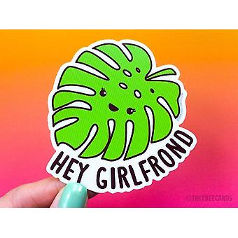 Hey Girlfriend - Funny Plant Vinyl Sticker