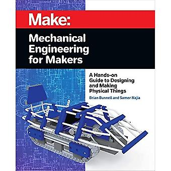 Mechanical Engineering for Makers