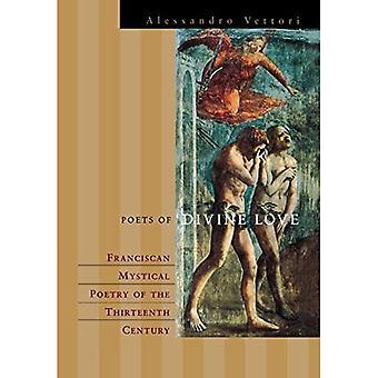 Poets of Divine Love: The Rhetoric of Franciscan Spiritual Poetry