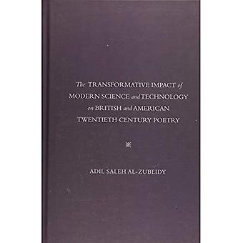The Transformative Impact Of Modern Science and Technology On British and American Twentieth Century Poetry