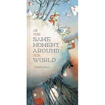 At the Same Moment Around the World 1