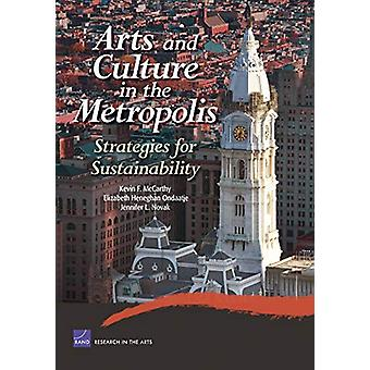 Arts and Culture in the Metropolis - Strategies for Sustainability by