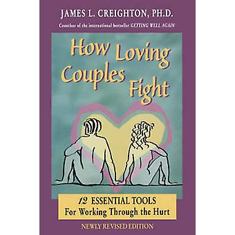How Loving Couples Fight by James L. Creighton - 9780944031711 Book