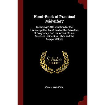 Hand-Book of Practical Midwifery - Including Full Instruction for the