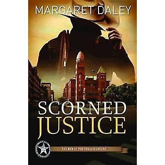 Scorned Justice by Margaret Daley - 9781426714368 Book