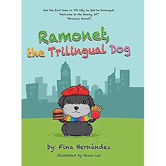 Ramonet - the Trilingual Dog by Fina Hernandez - 9781489713773 Book