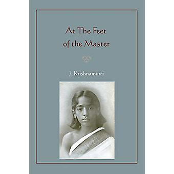 At the Feet of the Master by Jiddu Krishnamurti - 9781578989195 Book