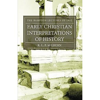 Early Christian Interpretations of History - The Bampton Lectures of 1