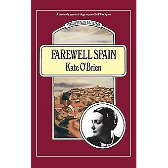 Farewell Spain by Kate O'Brien - 9781844084029 Book
