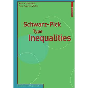 Schwarz-Pick Type Inequalities by Farit G. Avkhadiev - 9783764399993
