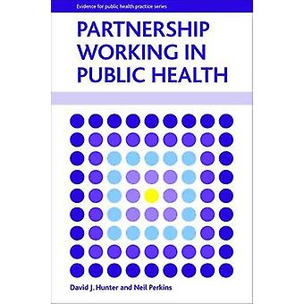 Partnership working in public health Policy Press  Evidence for Public Health Practice