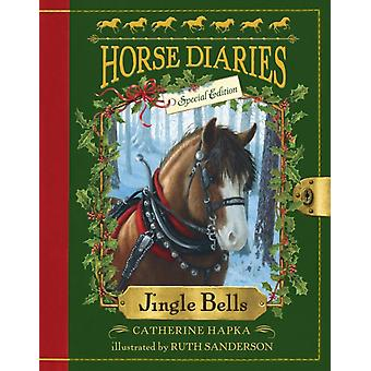Horse Diaries 11 Jingle Bells Horse Diaries Special Edition by Catherine Hapka