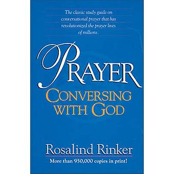 Prayer - Conversing with God (New edition) by Rosalind Rinker - 978031