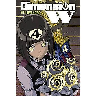 Dimension W - Vol. 4 by Yuji Iwahara - 9780316397759 Book