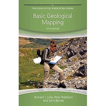 Basic Geological Mapping (5th Revised edition) by Richard J. Lisle -