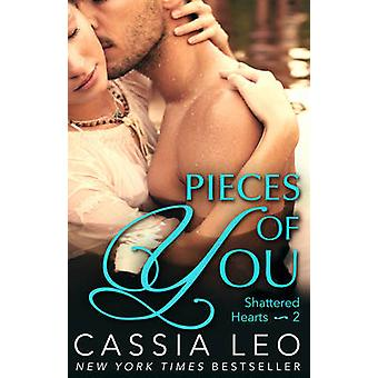 Pieces of You (Shattered Hearts 2) by Cassia Leo - 9780552170734 Book