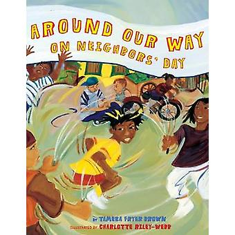 Around Our Way on Neighbors' Day by Tameka Fryer Brown - Charlotte Ri