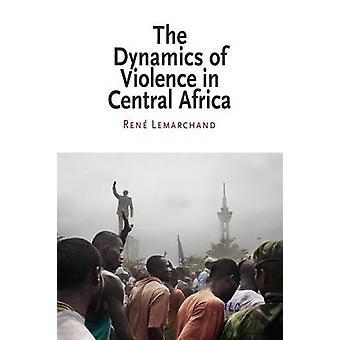 Dynamikken i vold i Centralafrika af Rene Lemarchand - 97808