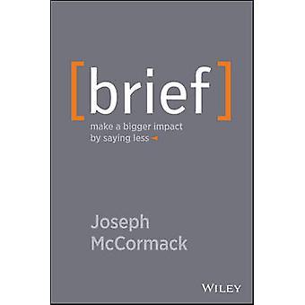 Kurze - machen eine größere Wirkung sagen weniger von Joseph McCormack - 9781