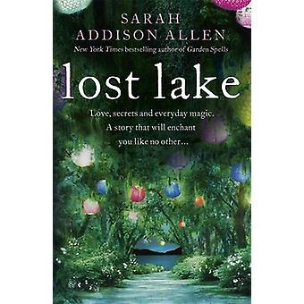 Lost Lake by Sarah Addison Allen - 9781444787085 Book