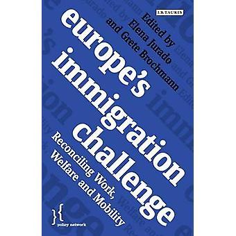 Europa's immigratie uitdaging - het combineren van werk - welzijn en Mobili