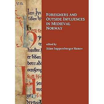 Foreigners and Outside Influences in Medieval Norway by Stian Suppers