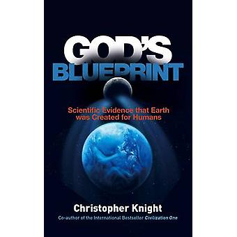 God's Blueprint - Scientific Evidence That Earth Was Created for Human