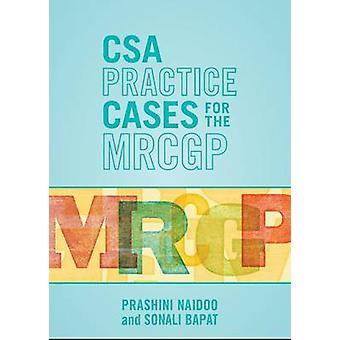 CSA Practice Cases for the MRCGP by Sonali Bapat - Prashini Naidoo -
