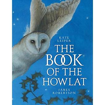 The Book of the Howlat by James Robertson - Kate Leiper - 97817802737