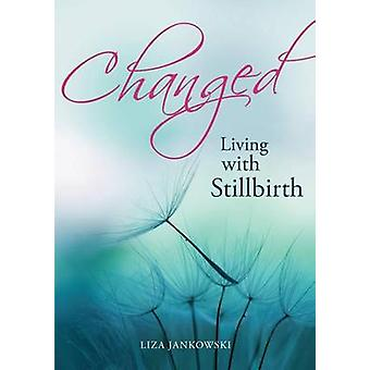 Changed - Living with Stillbirth by Lisa Jankowski - 9781922132239 Book