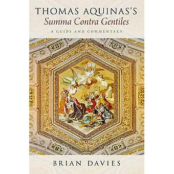 Thomas Aquinas's Summa Contra Gentiles - A Guide and Commentary by Bri