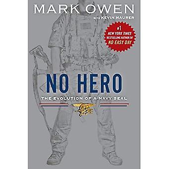 Pas un héros: L'évolution d'un Navy Seal