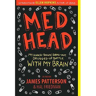 Cabeça de Med: Minha batalha Knock-Down, Drag-Out, drogou-se com o meu cérebro