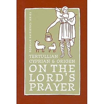 Tertullianus, Cyprianus en Origenes op The Lord's Prayer (populaire Patristiek)