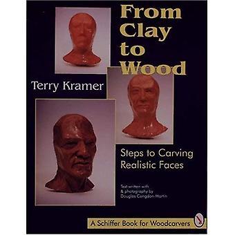 Aus Ton, Holz: Schritte zum Schnitzen realistische Gesichter (Schiffer eines Buches für Holzschnitzer)