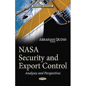 NASA Security and Export Control (Defense, Security and Strategies: Space Science, Exploration and Policies)