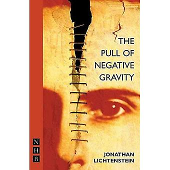 The Pull of Negative Gravity (Nick Hern Books Drama Classics)