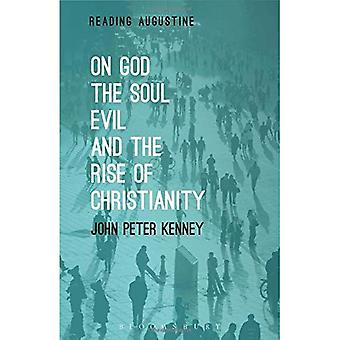 On God, The Soul, Evil and the Rise of Christianity (Reading Augustine)