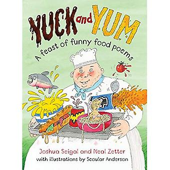 Yuck and Yum: A feast of Funny Food Poems