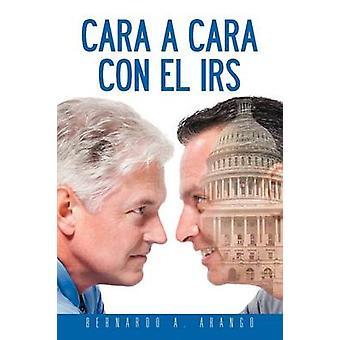 Cara a Cara con El IRS on Arango & Bernardo A.