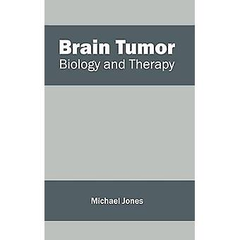Brain Tumor Biology and Therapy by Jones & Michael