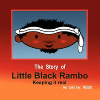The Story of Little Black Rambo Keeping It Real by Rebs