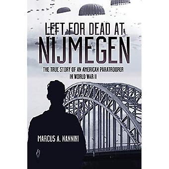 Laissé pour mort à Nimègue: l'histoire vraie d'un parachutiste américain pendant la seconde guerre mondiale