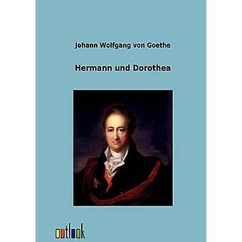 Hermann und Dorothea by von Goethe & Johann Wolfgang