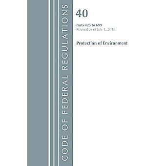 Code of Federal Regulations, Title 40 Protection of the Environment 425-699, Revised� as of July 1, 2018 (Code� of Federal Regulations, Title 40 Protection of the� Environment)