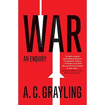 War - An Enquiry by A. C. Grayling - 9780300234459 Book