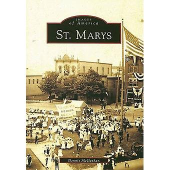 St. Marys by Dennis McGeehan - 9780738544946 Book