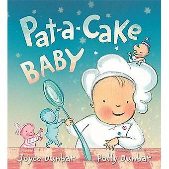 Pat-A-Cake Baby by Joyce Dunbar - Polly Dunbar - 9780763675776 Book